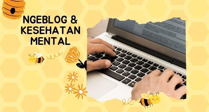 Ngeblog: Menjaga Kesehatan Mental