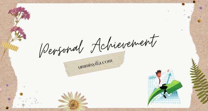 Cara Menjaga Personal Achievement